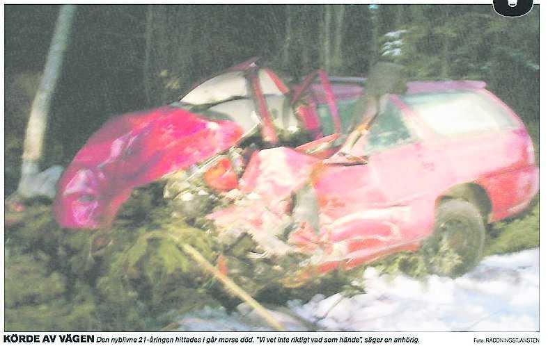 26 december 2008, Riksväg 70, Avesta 21-åringen hade firat sin födelsedag med några kompisar. Av okänd anledning tappade han kontroll över bilen och körde in i ett träd. När olyckan upptäcktes var mannen död sedan flera timmar.