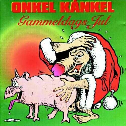 """Onkel Kånkel  Kanske den grövsta julskivan i hela världshistorien. Här kan julälskarna ta del av finstämda alster som """"Bögen överraskar röven"""" och """"Nu öppnas tusen horors hus""""."""