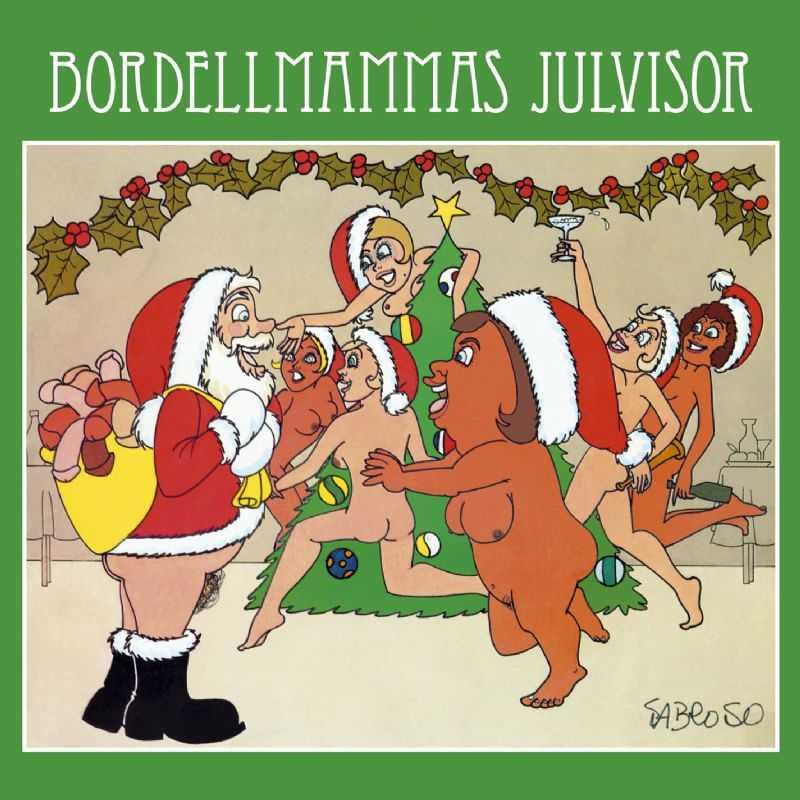 """Bordellmammas Julvisor Här dansas det rejält skamligt kring granen. """"Bordellmammas julvisor"""" är ett rent imiterat koncept  av estradören Johhny Bodes """"Bordellmammas visor"""". Enligt ryktet är det självaste makaronen Lasse Holm som spelar gitarr och bidrar med skönsång på albumet."""