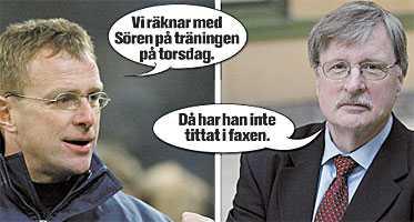 Dragkampen fortsätter Schalke 04:s tränare, Ralf Rangnick glädjs åt nyheten att Sören Larsen blir klar på torsdag. Dif:s Bosse Lundqvist tillbakavisar dock uppgifterna. Frågan är vad som sker härnäst.Vi räknar med Sören på träningen på torsdag.Då har han inte tittat i faxen.