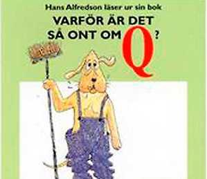 """Som författare:  Barnboken """"Varför är det så ont om Q?"""" (1968)."""