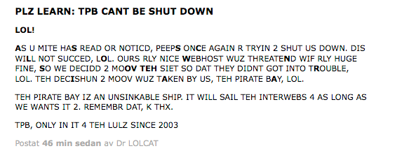 The Pirate Bay lämnade ett meddelande på sajten när den kom tillbaka.
