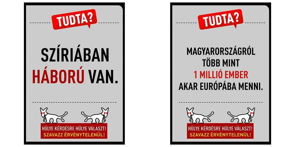 """Satiraffischer från Two tailed dog party. """"Visste du att det är krig i Syrien"""" säger den ena, """"Mer än 1 miljon från Ungern vill åka till Europa"""", säger den andra""""."""