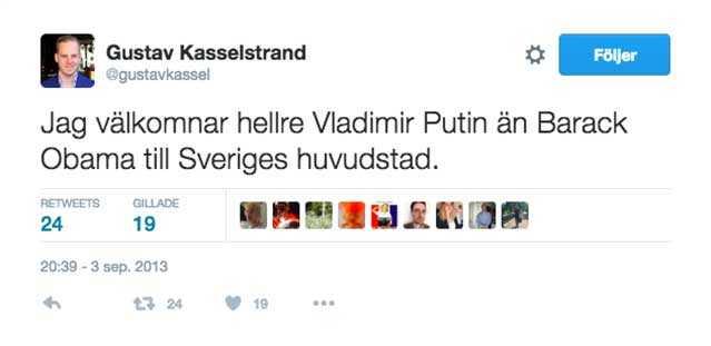 """Gustav Kasselstrand twittrade Inför den amerikanska presidentens Stockholmsbesök 2013: """"Jag välkomnar hellre Vladimir Putin än Barack Obama till Sveriges huvudstad""""."""
