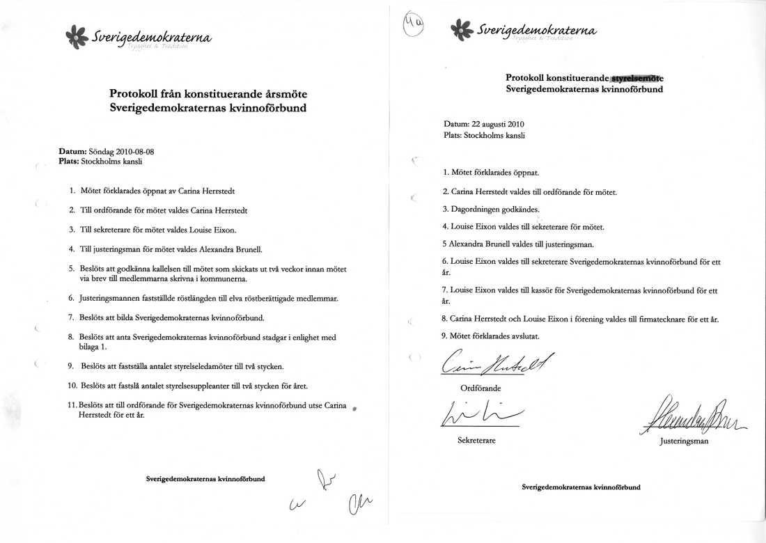 2. Förfalskat protokoll Enligt reglerna måste ett kvinnoförbund existera för att ett parti ska få söka bidrag för det. Därför upprättade Daniel Assai, då en av Jimmie Åkessons närmaste medarbetare, ett förfalskat styrelseprotokoll som skulle skickas in till nämnden om de krävde bevis för förbundets existens. Enligt det falska protokollet skulle ett årsmöte ha ägt rum på SD:s kansli i Stockholm den 8 augusti 2010. Dokumentet undertecknades av riksdagsledamoten Carina Herrstedt, Louise Erixson - Jimmie Åkessons sambo, och Alexandra Brunell.