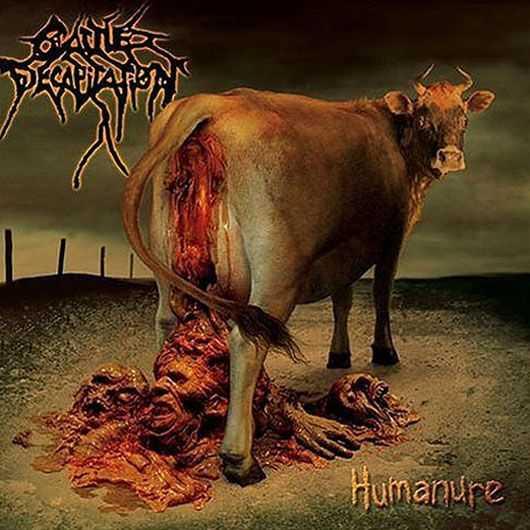 Cattle Decapitation - Humanure Låt oss alla njuta av omslaget där en kossa bajsar ut avhuggna huvuden. Vi säger det igen: En kossa bajsar ut avhuggna huvuden.