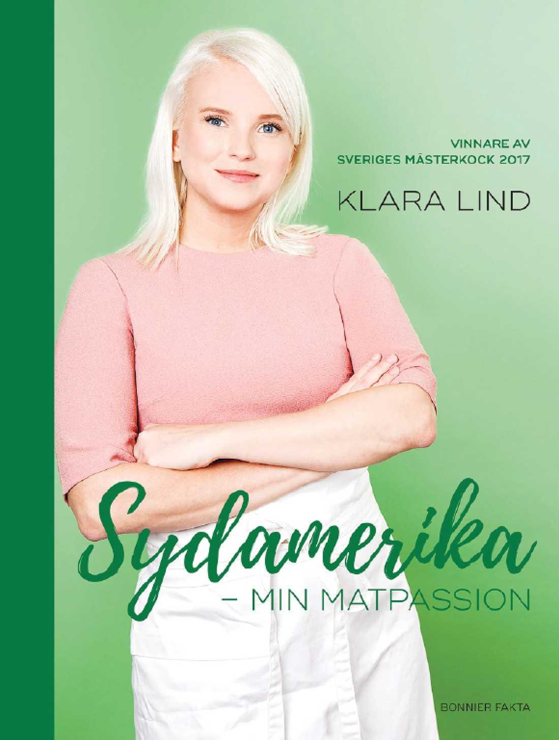 """Klara Linds bok """"Sydamerika – min matpassion"""". Fotograf: Frida Wismar. Bonnier Fakta."""