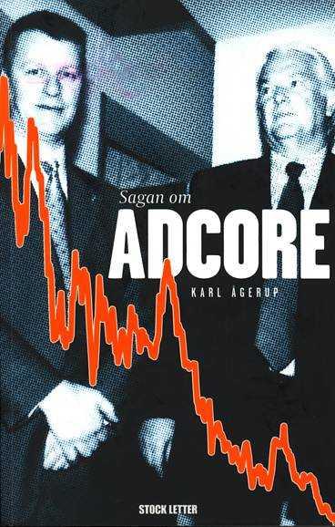 Sagan om Adcore har skrivits av journalisten av Karl Ågerup.