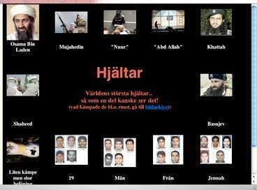 hyllar terrorister På den svenska hemsidan omislam.com hyllas bland andra Usama bin Ladin och flygkaparna från attacken mot World Trade Center 11 september 2001.